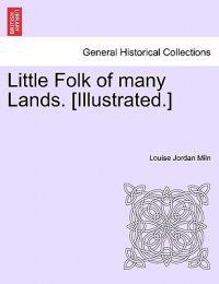 Little Folk of Many Lands. [Illustrated.]