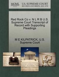 Red Rock Co V. N L R B U.S. Supreme Court Transcript of Record with Supporting Pleadings