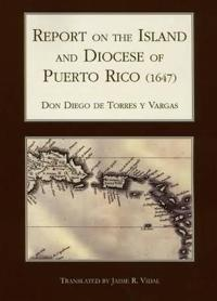 Report on the Island & Diocese of Puerto Rico 1647