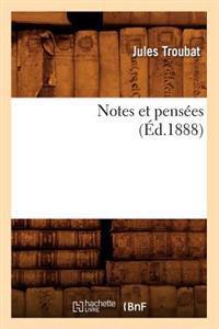 Notes Et Pens�es (�d.1888)
