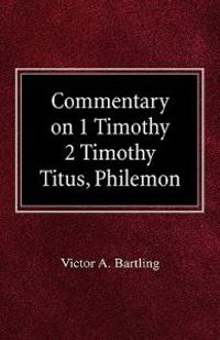 Commentary on 1 Timothy, 2 Timothy, Titus, Philemon