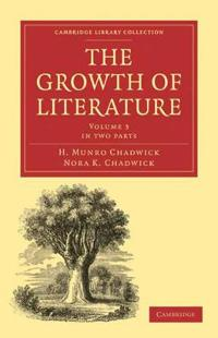 The The Growth of Literature 3 Volume Paperback Set The Growth of Literature 2 part set