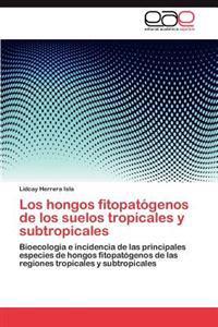 Los Hongos Fitopatogenos de Los Suelos Tropicales y Subtropicales