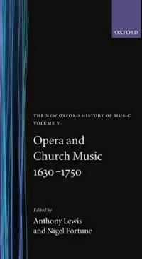 The The Opera and Church Music 1630-1750
