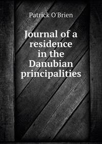Journal of a Residence in the Danubian Principalities