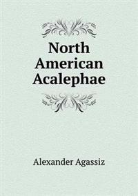 North American Acalephae