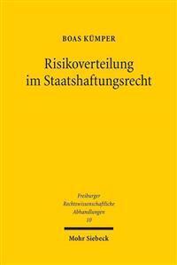 Risikoverteilung Im Staatshaftungsrecht: Am Beispiel Amtshaftungsrechtlicher Gefahrvermeidungspflichten Bei Fehlerhafter Planung, Genehmigung Und Aufs
