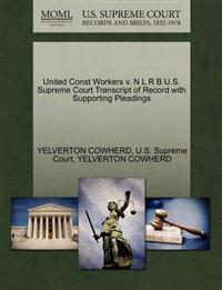 United Const Workers V. N L R B U.S. Supreme Court Transcript of Record with Supporting Pleadings