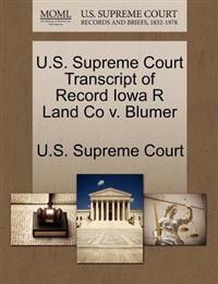 U.S. Supreme Court Transcript of Record Iowa R Land Co V. Blumer