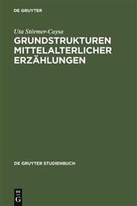 Grundstrukturen Mittelalterlicher Erz hlungen
