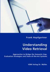 Unterstanding Video Retrieval