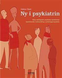 Ny i psykiatrin : våra vanligaste psykiska sjukdomar, bemötande, behandling, anhörigperspektiv