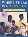 Where there is no doctor - village health care handbook