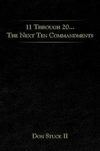 11 Through 20… the Next Ten Commandments