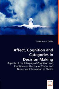 Affect, Cognition and Categories in Decision Making