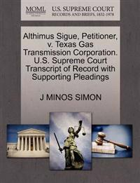 Althimus Sigue, Petitioner, V. Texas Gas Transmission Corporation. U.S. Supreme Court Transcript of Record with Supporting Pleadings