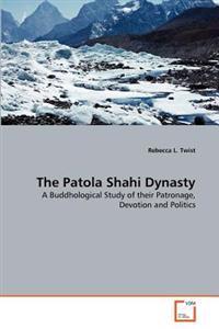 The Patola Shahi Dynasty