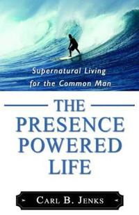 The Presence Powered Life