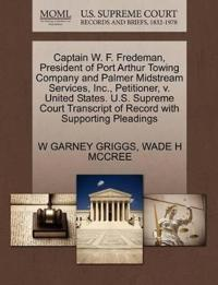 Captain W. F. Fredeman, President of Port Arthur Towing Company and Palmer Midstream Services, Inc., Petitioner, V. United States. U.S. Supreme Court Transcript of Record with Supporting Pleadings
