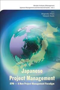 Japanese Project Management: Kpm - Innovation, Development And Improvement