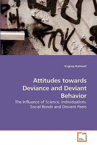 Attitudes Towards Deviance and Deviant Behavior
