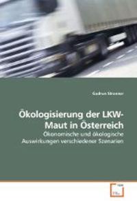 Ökologisierung der LKW-Maut in Österreich
