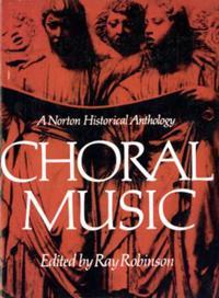 Choral Music a Norton Historical Anthology