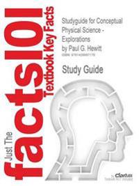 Outlines & Highlights for Conceptual Physical Science - Explorations