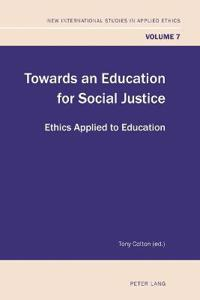 Towards an Education for Social Justice: Ethics Applied to Education