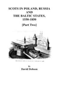 Scots in Poland, Russia, and the Baltic States, 1550-1850 [Part Two]