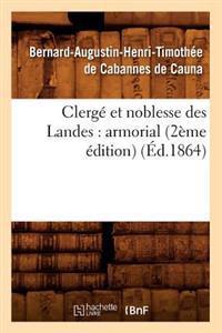 Clerg� Et Noblesse Des Landes: Armorial (2�me �dition) (�d.1864)