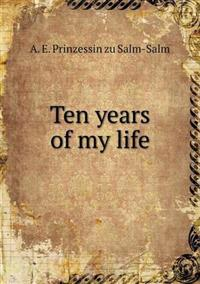 Ten Years of My Life