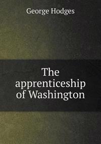 The Apprenticeship of Washington