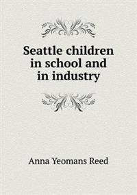 Seattle Children in School and in Industry