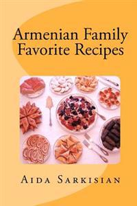 Armenian Family Favorite Recipes
