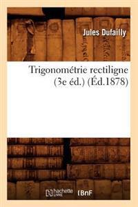 Trigonom�trie Rectiligne (3e �d.) (�d.1878)