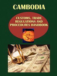 Cambodia Customs, Trade Regulations and Procedures Handbook