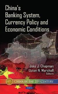 China's Banking System, Currency Policy and Economic Conditions