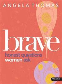 Brave - Bible Study Book: Honest Questions Women Ask