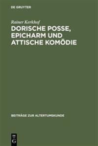 Dorische Posse, Epicharm Und Attische Kom die