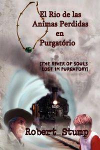 El Rio de las Animas Perdidas en Purgatorio / The River of Souls Lost in Purgatory