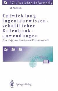 Entwicklung Ingenieurwissenschaftlicher Datenbankanwendungen