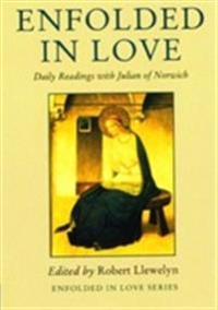 Enfolded in love - daily readings with julian of norwich