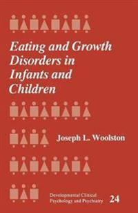 Eating and Growth Disorders in Infants and Children