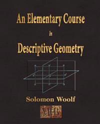 An Elementary Course In Descriptive Geometry