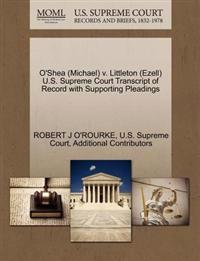 O'Shea (Michael) V. Littleton (Ezell) U.S. Supreme Court Transcript of Record with Supporting Pleadings