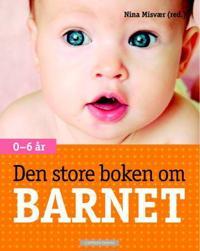 Den store boken om barnet; 0-6 år