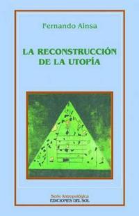 LA Reconstruccion De LA Utopia