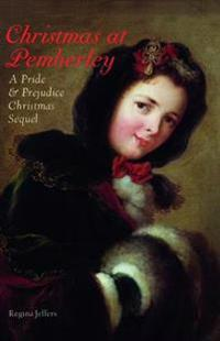 Christmas at Pemberley: A Pride and Prejudice Holiday Sequel