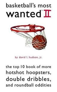 Basketball's Most Wanted II